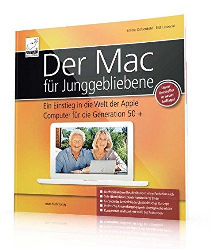 Der Mac für Junggebliebene – Ein Einstieg in die Welt der Apple Computer für die Generation 50+ keinerlei Vorkenntnisse notwendig. - 3