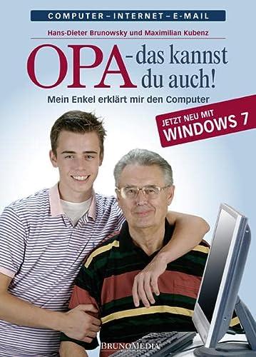 Opa, das kannst Du auch! Mein Enkel erklärt mir den Computer. Jetzt neu mit Windows 7