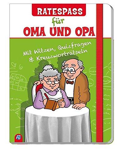 Ratespaß für Oma & Opa: Mit Witzen, Quizfragen und Kreuzworträtseln