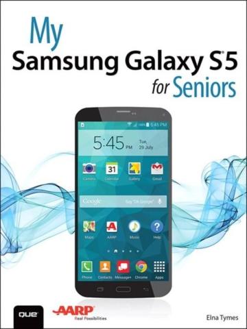 My Samsung Galaxy S5 for Seniors als eBook von Steve Schwartz, Elna Tymes
