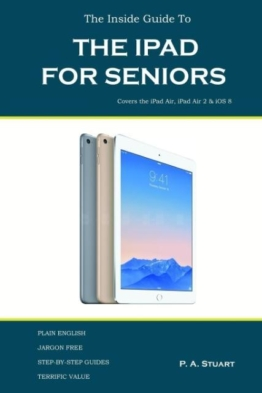 The Inside Guide to the iPad for Seniors als Taschenbuch von P A Stuart