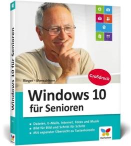 Windows 10 für Senioren als Buch von Jörg Rieger, Markus Menschhorn