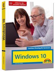 Windows 10 Leichter Einstieg für Senioren - mit allen Neuheiten und Updates